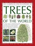 The Illustrated Encyclopedia of Trees of the World: The ultimate reference and identification guide to more than 1300 of the most spectacular, ... illustrations, maps and photographs