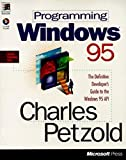 Programming Windows 95 (Microsoft Programming Series) (1556156766) by Petzold, Charles