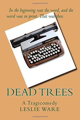 Dead Trees: A Tragicomedy
