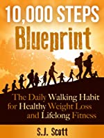 10,000 Steps Blueprint - The Daily Walking Habit for Healthy Weight Loss and Lifelong Fitness (English Edition)