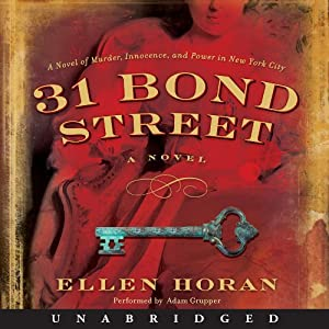 31 Bond Street: A Novel | [Ellen Horan]