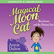 Magical Moon Cat: Moonbeans and the Shining Star | [Annie Dalton]
