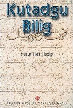 Kutadgu Bilig: Yusuf Has Hacip: 9789753893817: Amazon.com: Books