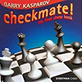 [ [ [ Checkmate!: My First Chess Book[ CHECKMATE!: MY FIRST CHESS BOOK ] By Kasparov, Garry ( Author )Oct-01-2004 Hardcover (1857443586) by Kasparov, Garry