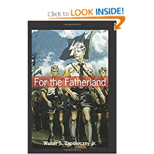 For the Fatherland Walter S. Zapotoczny Jr.