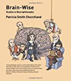 img - for Brain-Wise: Studies in Neurophilosophy by Patricia Smith Churchland (2002-12-02) book / textbook / text book