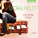 Life After Forty (       UNABRIDGED) by Dora Heldt Narrated by Teri Clark Linden
