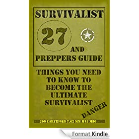 Survivalist & Prepper Guide: 27 Basic Things you need to know to Become the Ultimate Survivalist (Prepper Book Book 1) (English Edition)