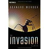 """Die Invasion: Romanvon """"Bernard Werber"""""""