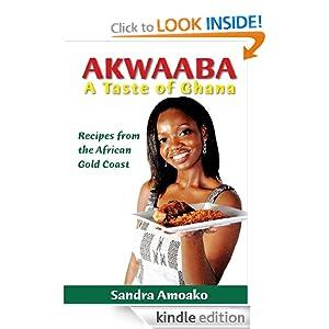 KINLDE Version - AKWAABA: A TASTE OF GHANA