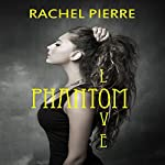 Phantom Love | Rachel Pierre