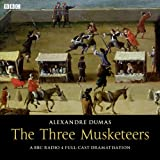 Alexandre Dumas The Three Musketeers (BBC Audio)