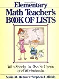 img - for The Elementary Math Teacher's Book of Lists: With Ready-to-Use Patterns and Worksheets 1st edition by Helton, Sonia M., Micklo, Stephen J. (1997) Paperback book / textbook / text book