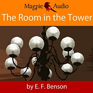The Room in the Tower: An E.F. Benson Ghost Story | [E. F. Benson]