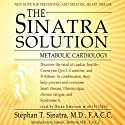 The Sinatra Solution: Metabolic Cardiology (       UNABRIDGED) by Stephen T. Sinatra Narrated by Brian Emerson