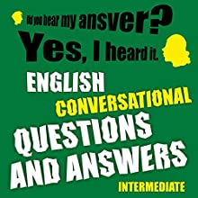 English conversational questions and answers intermediate Audiobook by Richard Ludvik Narrated by Richard Ludvik