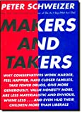 img - for Makers and Takers: Why conservatives work harder, feel happier, have closer families, take fewer drugs, give more generously, value honesty more, are less materialistic and book / textbook / text book
