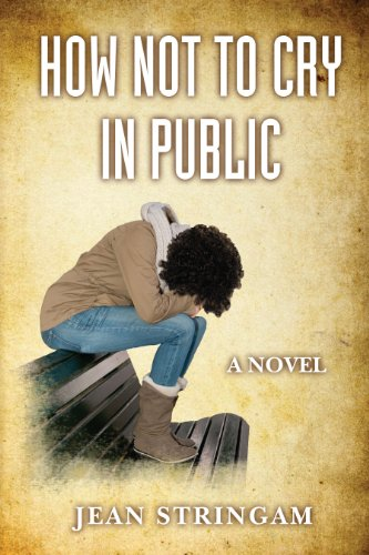 Book: How Not to Cry in Public - A Novel (The Cousin Cycle) by Jean Stringam