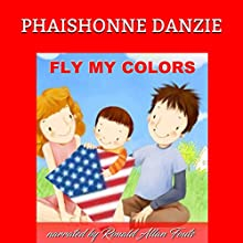 Fly My Colors Audiobook by Phaishonne Danzie Narrated by Ron Allan