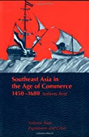 Southeast Asia in the Age of Commerce, 1450-1680: Volume 2, Expansion and Crisis
