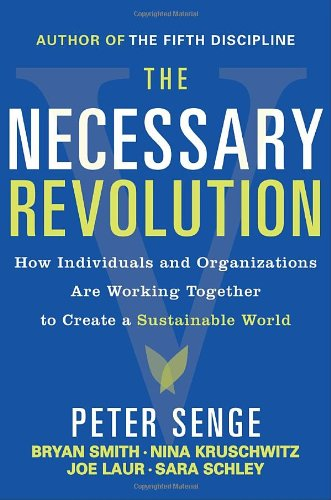 The Necessary Revolution: How Individuals and...