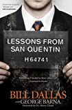 img - for Lessons from San Quentin: Everything I Needed to Know about Life I Learned in Prison book / textbook / text book