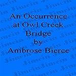 An Occurrence at Owl Creek Bridge | Ambrose Bierce