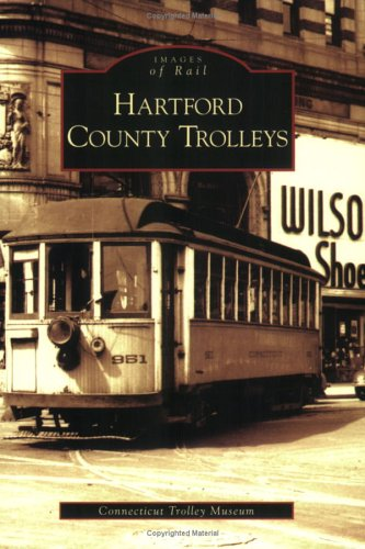 Hartford County Trolleys   (CT)  (Images of Rail)