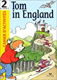 echange, troc Frédéric Bablon, Brigitte Mermoz - Tom in England : Initiation à l'anglais. Cahier d'activités, livret 2
