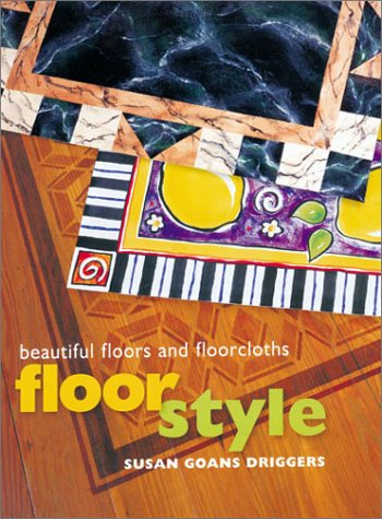 Floor Decor: Decorating Techniques for Beautiful Floors and Floorcloths