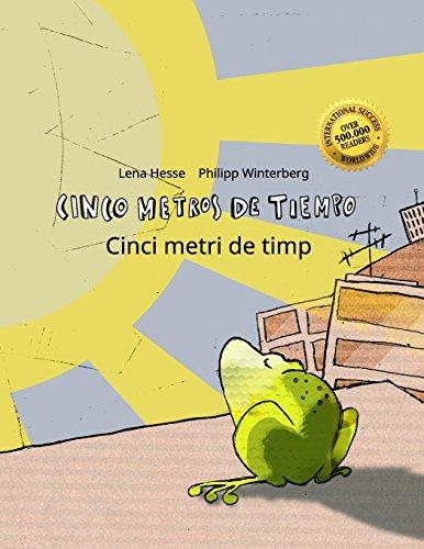 Cinco metros de tiempo/Cinci metri de timp: Libro infantil ilustrado español-rumano (Edición bilingüe)