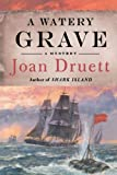 A Watery Grave (0312334427) by Druett, Joan