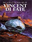 The Science Fiction Art of Vincent Di...