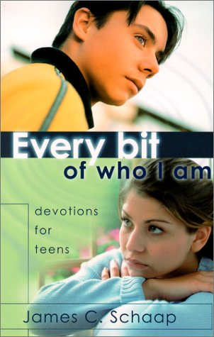 Every Bit of Who I Am: Devotions for Teens, James C. Schaap