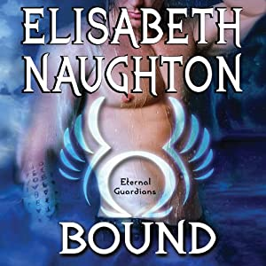 Bound: Eternal Guardians Series, Book 6 | [Elisabeth Naughton]