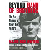 Beyond Band of Brothers: The War Memoirs of Major Dick Wintersby Cole C. Kingseed