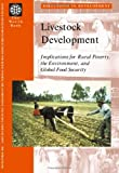img - for Livestock Development: Implications on Rural Poverty, the Environment, and Global Food Security (Directions in Development) book / textbook / text book