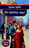 The Unlikely Angel (Signet Regency Romance) (0451194675) by Miller, Nadine