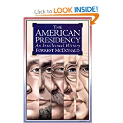 The American Presidency: An Intellectual History by Forrest McDonald
