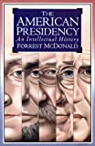 The American Presidency: An Intellectual History (0700607498) by McDonald, Forrest