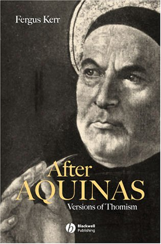 After Aquinas : Versions of Thomism, FERGUS KERR