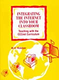 Integrating the Internet Into Your Classroom: Teaching With a CCCnet Curriculum