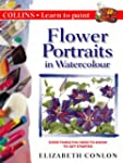 Flower Portraits in Watercolour (Coll...