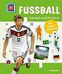 R�tseln und Stickern: Fu�ball (WAS IS...