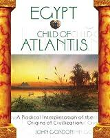 Egypt: Child of Atlantis: A Radical Interpretation of the Origins of Civilization