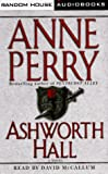 Ashworth Hall: A Novel (Charlotte & Thomas Pitt Novels (Audio))