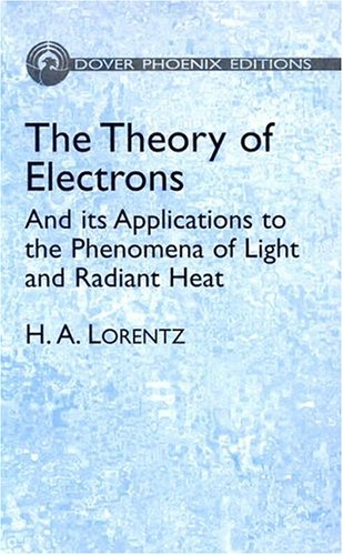 The Theory of Electrons and its Applications to the Phenomena of Light