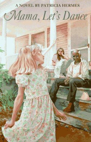 Mama, Let's Dance: A Novel