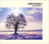 ZARD BLEND II〜LEAF & SNOW(ZARD)