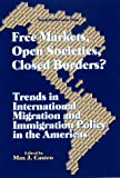 img - for Free Markets, Open Societies, Closed Borders?: Trends in International Migration and Immigration Policy in the Americas. book / textbook / text book